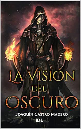 La Visión del Oscuro