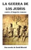 La Guerra de los Judíos: contra el imperio romano