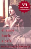 El amor huele a café Edición Kindle