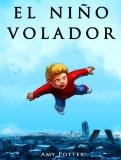 El Niño Volador (Libro Ilustrado) – Creado por Amy Potter