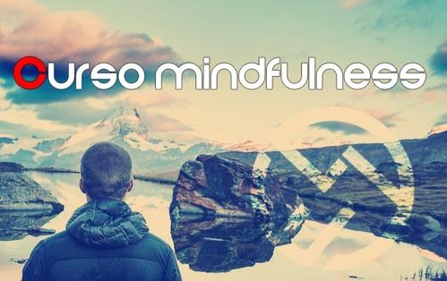 El curso completo de Mindfulness: disfruta de la vida