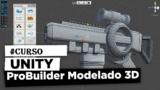 ProBuilder: Unity Modelado 3D para Videojuegos [Curso gratis]