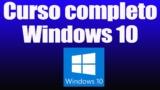 Curso Completo de Windows 10   Domina Windows por completo